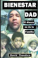 Bienestar Dad el Dinero No Da la Familia by David Theodore (2014, Paperback)