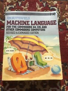Machine Language for the Commodore 64, 128, and Other Commodore Computers