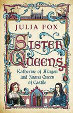 Sister Queens: Katherine of Aragon and Juana Que, Julia Fox, Excellent