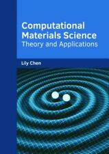 Computational Materials Science: Theory and Applications