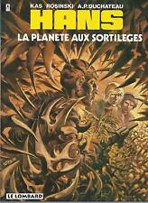 BD  Hans - N°6 -  La planète aux sortilèges -  EO .1993  - TBE - Kas - Rosinski