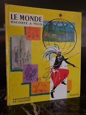 Le monde raconté à tous Hachette 1962 ARTBOOK by PN