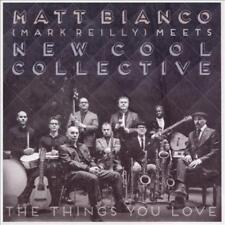 MARK REILLY/MATT BIANCO/NEW COOL COLLECTIVE - THE THINGS YOU LOVE NEW CD