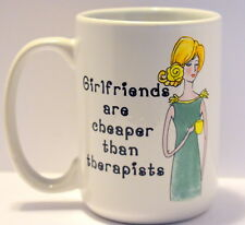 Unbranded Novelty Cup Mug Girlfriends Divas Are Cheaper Than Therapists 12 oz.