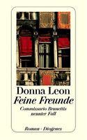 Feine Freunde. von Donna Leon --- Diogenes, gebunden, Leinen - 9. Fall, Brunetti