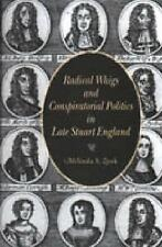 Radical Whigs and Conspiratorial Politics in Late Stuart England,Zook, Melinda S
