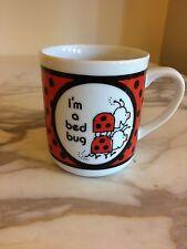 Vintage Gibson I'm a Bed Bug Mug Cup Coffee Tea Ladybug