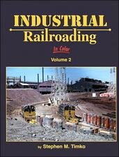 Industrial Railroading In Color Volume 2 / Railroads / Trains