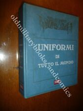 UNIFORMI DI TUTTO IL MONDO KANNIK INTERESSANTE LA PARTE NAPOLEONICA UNITA ITALIA