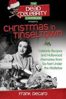 The Dead Celebrity Cookbook Presents Christmas in Tinseltown: Celebrity Recipes
