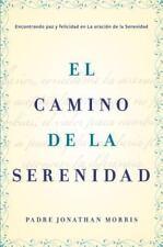 El Camino De La Serenidad: Encontrando Paz Y Felicidad En La Oraci?n De La Se...