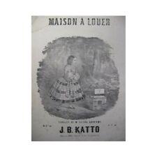 KATTO J. B. Maison à Louer Chant Piano 1858 partition sheet music score