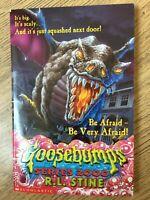 Scholastic BE AFRAID-BE VERY AFRAID(Goosebumps Series 2000)RL Stine Book