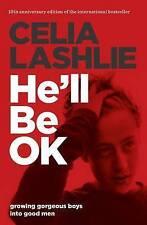 HE'LL BE OK - Celia Lashlie Brand New