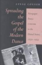 Spreading the Gospel of the Modern Dance: Newspaper Dance Criticism in-ExLibrary