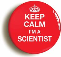 KEEP CALM I'M A SCIENTIST BADGE BUTTON PIN (Size is 1inch/25mm diameter) GEEK
