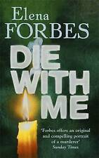 Die with Me by Elena Forbes (Paperback) New Book