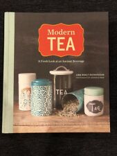 Modern Tea: A Fresh Look at an Ancient Beverage by Lisa Boalt Richardson