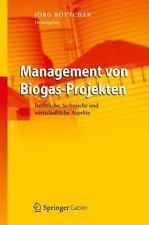 Management Von Biogas-Projekten : Rechtliche, Technische und Wirtschaftliche...