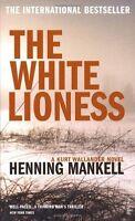 The White Lioness: Kurt Wallander,Henning Mankell