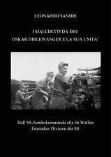CD WAFFEN SS I MALEDETTI DA DIO OSKAR DIRLEWANGER E LA SUA UNITA'