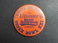 Denver Broncos Super Bowl XXI Pinback Button Ulitmate Sports Bar & Grill Chicago