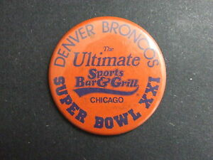 Denver Broncos Super Bowl XXI Pinback Button Ulitmate Sports Bar & Grill Chicago