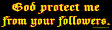 God Protect Me From Your Followers. Magnetic Bumper Sticker Atheism Atheist Gay