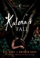 Kalona's Fall : A House of Night Novella, Hardcover by Cast, P. C.; Cast, Kri...