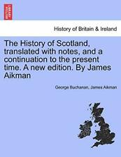 The History of Scotland, translated with notes,. Buchanan,.#