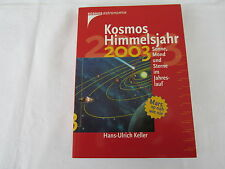 Keller, Hans-Ulrich : Kosmos Himmelsjahr 2003 : Sonne, Mond und Sterne
