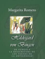 Hildegard Von Bingen : De Fungis y la Reescritura de Los Textos de la...