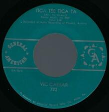 Vic Caesar Tica Tee Tica Ta / Ends of The Earth 45 NM 1965 Pop General American