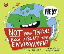 Not Your Typical Book About the Environment, Kelsey, Elin, Good Condition, Book
