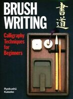 Brush Writing : Calligraphy Techniques for Beginners, Paperback by Kuiseko, R...