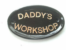 Daddy's Workshop ,SZ2, HOUSE SIGN ,FUNNY SIGN,FATHERS DAY