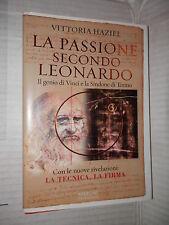 LA PASSIONE SECONDO LEONARDO Il genio di Vinci e la Sindone di Torino V Haziel