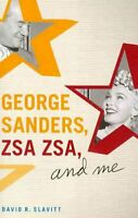 George Sanders, Zsa Zsa, and Me, Paperback by Slavitt, David R., Like New Use...