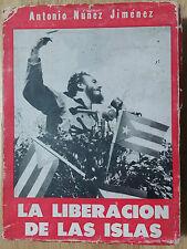 """1959 BOOK """"LA LIBERACION DE LAS ISLAS"""" ANTONIO NUNEZ JIMENEZ CUBA PHOTOS MAYITO"""