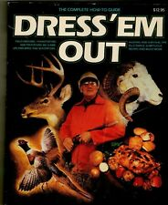 Dress Em Out - The Complete How to Guide to Field Dressing Big Game Waterfowl
