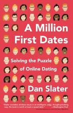 Million First Dates : Solving the Puzzle of Online Dating Paperback Dan Slater