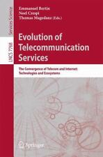 Evolution of Telecommunication Services : The Convergence of Telecom and...