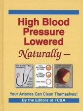 High Blood Pressure Lowered Naturally - Your Arteries Can Clean Themselves, FC&A
