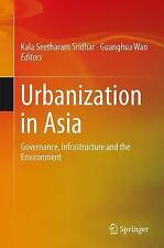 Urbanization in Asia: Governance, Infrastructure and the Environment by