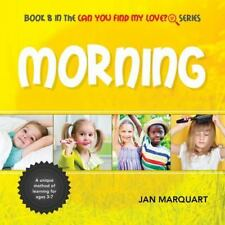 Morning: Book 8 in the Can You Find My Love? Series (Hardback or Cased Book)