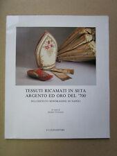 Tessuti ricamati in seta argento ed oro del'700 dell'istituto Mondragone  Napoli