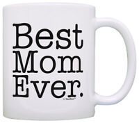 Mother's Day Gifts Best Mom Ever Funny Mom Gifts Coffee Mug Tea Cup