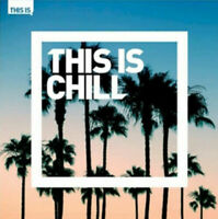 Various Artists : This Is Chill CD 2 discs (2014) NEW STILL SEALRD