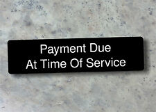 Payment Due At Time Of Service Laser Engraved Plastic Sign For Home Or Business