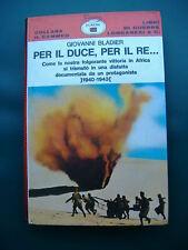 """BLADIER """"PER IL DUCE, PER IL RE 1940-1943"""" Longanesi 1972 illustrato"""